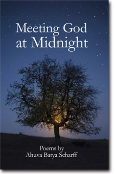 Meeting God at Midnight  Poems by Ahuva Batya Scharff